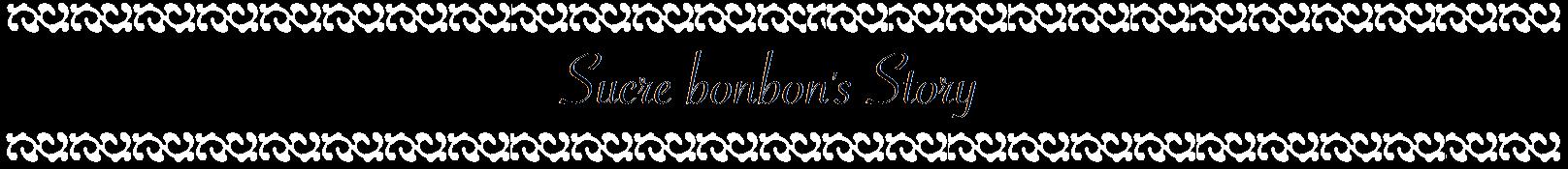 Sucre bonbon's Story